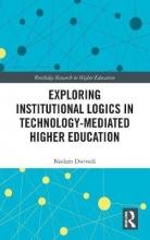 Neelam Dwivedi Exploring Institutional Logics for Technology-Mediated Higher Education