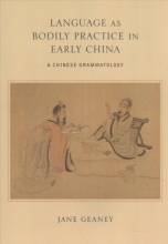 Geaney, Jane Language As Bodily Practice in Early China