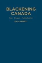 Barrett, Paul Blackening Canada