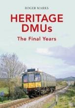 Roger Marks Heritage DMUs