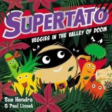 Hendra, Sue Supertato Veggies in the Valley of Doom