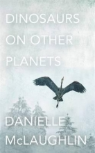McLaughlin, Danielle Dinosaurs on Other Planets