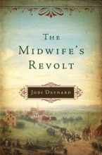 Daynard, Jodi The Midwife`s Revolt