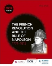 OCR A Level History: The French Revolution and the rule of Napoleon 1774-1815