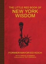 Koch, Ed The Little Red Book of New York Wisdom