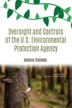 Antony Galindo Oversight and Controls of the U.S. Environmental Protection Agency