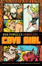 Fox, Gardner F.,   Vance, James,   Wooley, John Bob Powell`s Complete Cave Girl
