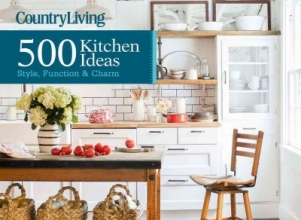 Devito, Dominique Country Living 500 Kitchen Ideas