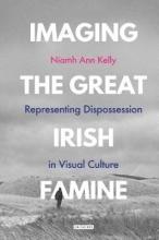 Kelly, Niamh Ann Imaging the Great Irish Famine