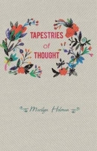 Marilyn Holman Tapestries of Thought