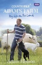 Adam Henson Countryfile: Adam`s Farm