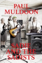 Paul Muldoon Sadie and the Sadists: Song Lyrics from Paul Muldoon