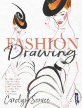 Scrace, Caroline Fashion Drawing: Inspirational Step-by-Step Illustrations