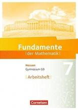 Fundamente der Mathematik 7. Schuljahr - Hessen - Arbeitsheft mit Lösungen