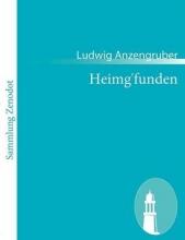 Anzengruber, Ludwig Heimg`funden