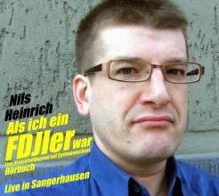 Heinrich, Nils Als ich ein FDJler war - Eine Kreisstadtjugend mit Systemwechsel