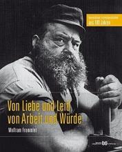 Frommlet, Wolfram Von Liebe und Leid, von Arbeit und W�rde