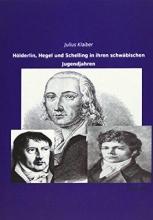 Klaiber, Julius H�lderlin, Hegel und Schelling in ihren schw�bischen Jugendjahren