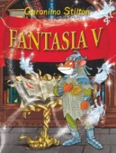 Geronimo Stilton , Fantasia V