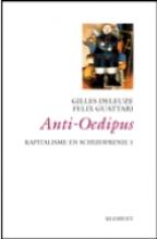 Félix Guattari Gilles Deleuze, Kapitalisme en schizofrenie 1 Anti Oedipus