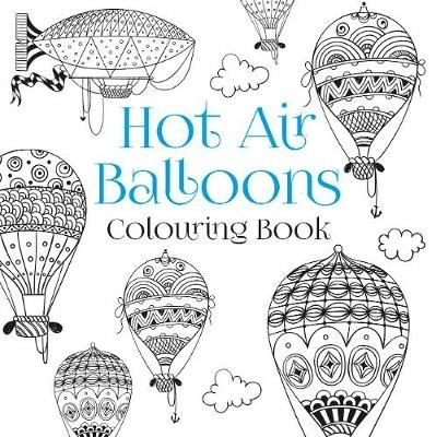 The History Press,The Hot Air Balloons Colouring Book