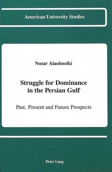Nozar Alaolmolki,Struggle for Dominance in the Persian Gulf