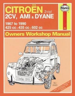 Haynes Publishing,Citroen 2CV Owner`s Workshop Manual