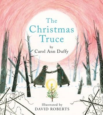 Carol Ann Duffy,   David Roberts,The Christmas Truce