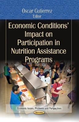 Oscar Gutierrez,Economic Conditions Impact on Participation in Nutrition Assistance Programs