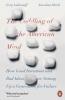 Jonathan Haidt,   Greg Lukianoff, The Coddling of the American Mind