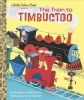Margaret Wise Brown,   Art Seiden, Train to Timbuctoo