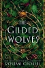 <b>Chokshi Roshani</b>,Gilded Wolves
