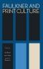 , Faulkner and Print Culture
