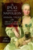 Matthews, Mimi, The Pug Who Bit Napoleon