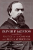 A. James Fuller, Oliver P. Morton and the Politics of the Civil War and Reconstruction