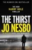 <b>Nesbo Jo</b>,Thirst