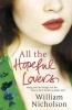 W. Nicholson, All the Hopeful Lovers