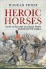 Forer, Duncan, Heroic Horses