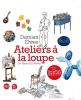 Damian Elwes, Secrets of the Studio Ateliers a la loupe