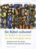 <b>Marcel Barnard en Gerda van de Haar (redactie)</b>,De Bijbel cultureel