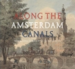 <b>Leonoor van Oosterzee, Bert Gerlagh</b>,Along the Amsterdam canals