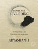 <b>Adyashanti</b>,De weg van bevrijding