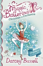 Bussell, Darcey Christmas in Enchantia (Magic Ballerina)