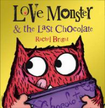 Bright, Rachel Love Monster and the Last Chocolate