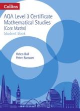 Helen Ball,   Peter Ransom AQA Level 3 Mathematical Studies Student Book