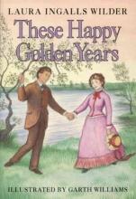 Wilder, Laura Ingalls These Happy Golden Years