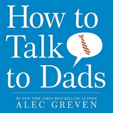 Greven, Alec How to Talk to Dads