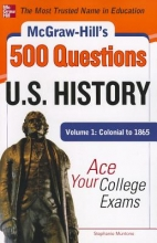 Muntone, Stephanie McGraw-Hill`s 500 U.S. History Questions, Volume 1