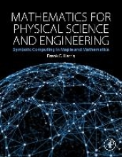 Frank E. (University of Florida, USA) Harris Mathematics for Physical Science and Engineering