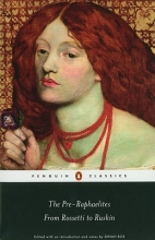 Dinah Roe The Pre-Raphaelites: From Rossetti to Ruskin